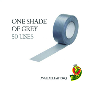 Ad for Duck Tape - 1 Shade of Grey, not 50 Shades of Grey